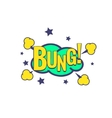 Bung Comic Speech Bubble vector image