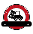 color circular emblem with banner and forklift vector image
