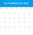 EU Planner blank for July 2017 Scheduler agenda or vector image