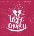 love my church vector image