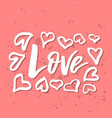 i love you - inspirational valentines day vector image