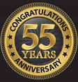 55 years anniversary congratulations gold label vector image vector image