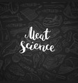 lettering on chalk with hand drawn meat vector image