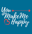 you make me happy label font with brush vector image