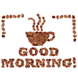 Good morning with coffee vector image vector image
