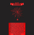 happy halloween poster with red thin neat cobweb vector image