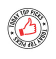 Today top picks rubber stamp vector image