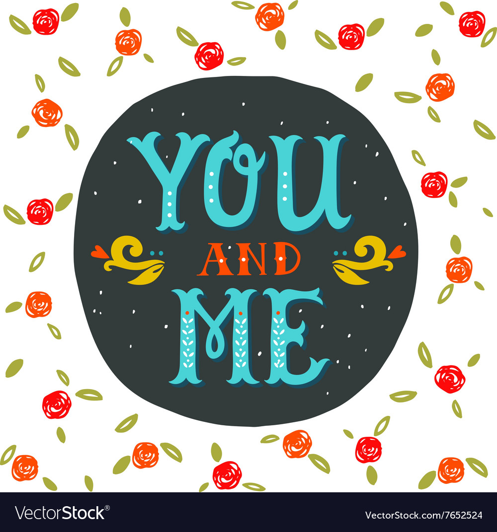You and me hand lettering with decoration elements vector