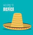 welcome to mexico hat traditional design vector image