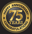 75 years happy anniversary congratulations gold vector image