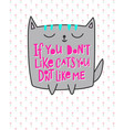 if ypu dont like cats shirt quote lettering vector image