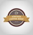 coffee shop vintage badge style vector image