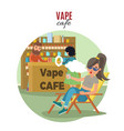people in vape cafe template vector image