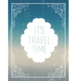 its travel time poster vector image vector image