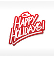 MerHappy holidays greetings label lettering card vector image vector image