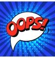 Oops Comic Speech Bubble Cartoon pop art vector image