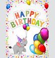 Birthday cartoon with happy elephant vector image
