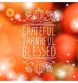 Grateful thankful blessed - typographic element vector image