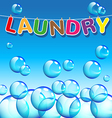 Laundry text and background of bubbles vector image