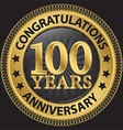 100 years anniversary congratulations gold label vector image
