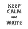 Keep calm and write vector image