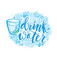 drink more water hand drawn typography poster t vector image