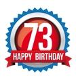Seventy Three years happy birthday badge ribbon vector image
