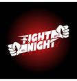 Fight night mma wrestling fist boxing championship vector image