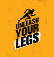 unleash your legs inspiring running and fitness vector image