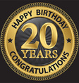 20 years happy birthday congratulations gold label vector image vector image