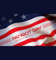 Patriot day background american flag vector image
