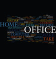 eliminate the chaos of home office clutter text vector image