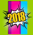 pop art comic text 2018 speech bubble vector image