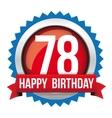 Seventy Eight years happy birthday badge ribbon vector image