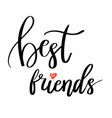 best friends calligraphy quote hand lettering vector image