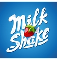 lettering milkshake sign with Strawberry - label vector image