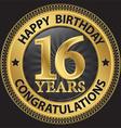 16 years happy birthday congratulations gold label vector image