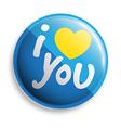 I love u button vector image