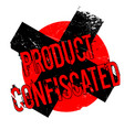product confiscated rubber stamp vector image