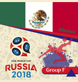 russia 2018 wc group f mexico background vector image
