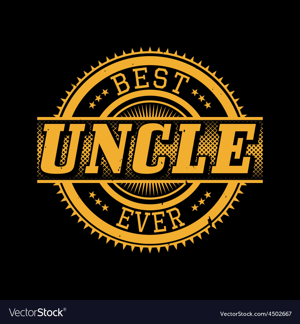 Best uncle ever tshirt typography vector