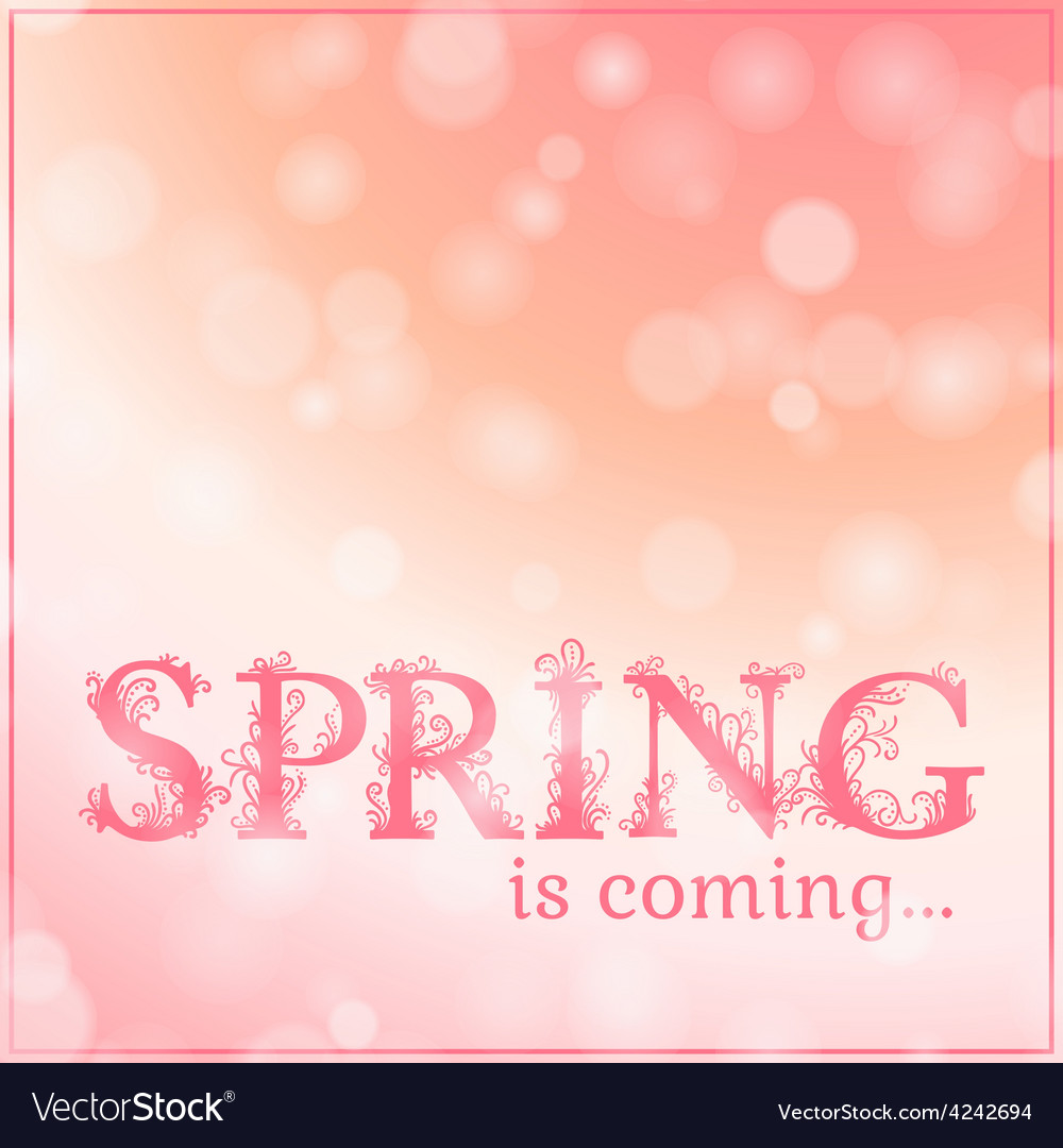 Spring is coming lettering on blurry lights vector