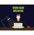 work hard and dream big businessman work until vector image