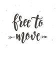 Free to move Inspirational Hand drawn vector image