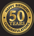 50 years happy birthday congratulations gold label vector image