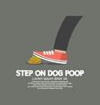 Step On Dog Poop vector image