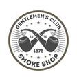 smoke shop vintage label with smoke pipe vector image