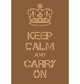 Keep Calm and Carry On poster vector image