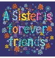 Sister is forever friend vector image