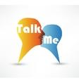 Talk me concept speech bubbles vector image vector image